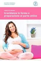 Gravidanza in forma e preparazione al parto attivo: Corso preparto con la Zilgrei Respiro-Dinamica